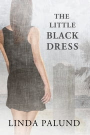 The Little Black Dress ebook by Linda Palund
