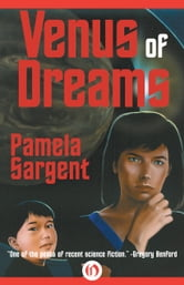 Venus of Dreams ebook by Pamela Sargent
