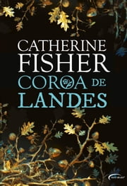 Coroa de Landes ebook by Catherine Fisher