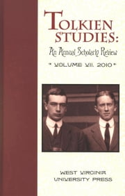 Tolkien Studies - An Annual Scholarly Review, Volume VII ebook by Michael D.C. Drout,Douglas A Anderson,Verlyn Flieger
