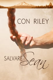 Salvare Sean ebook by Con Riley