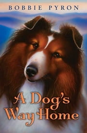 A Dog's Way Home ebook by Bobbie Pyron