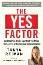 The Yes Factor ebook by Tonya Reiman