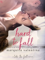 Hard to Fall - A Take the Fall Novel ebook by Marquita Valentine