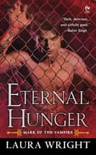 Eternal Hunger - Mark of the Vampire ebook by Laura Wright