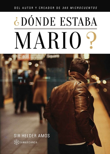 ¿Dónde estaba Mario? ebooks by Sir Helder Amos