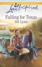 Falling for Texas (Mills & Boon Love Inspired) ebook by Jill Lynn