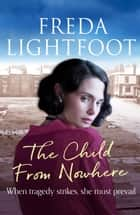 The Child from Nowhere 電子書 by Freda Lightfoot