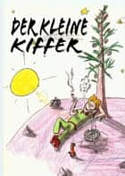 Der kleine Kiffer ebook by Christian Koch