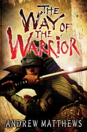 The Way of the Warrior ebook by Andrew Matthews