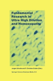 Fundamental Research in Ultra High Dilution and Homoeopathy ebook by J. Schulte,P.C. Endler
