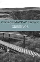Greenvoe ebook by George Mackay Brown