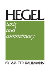 Hegel - Texts and Commentary ebook by W. G. Hegel,Walter Kaufmann