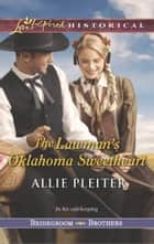 The Lawman's Oklahoma Sweetheart (Mills & Boon Love Inspired Historical) (Bridegroom Brothers, Book 3) ebook by Allie Pleiter