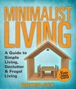 Minimalist Living: A Guide to Simple Living, Declutter & Frugal Living (Speedy Boxed Sets)