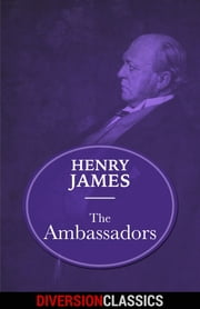The Ambassadors (Diversion Classics) ebook by Henry James