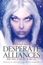 Desperate Alliances ebook by Rowena Cory Daniells