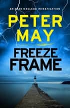 Freeze Frame - One small island holds many hidden secrets... (Enzo 4) ebook by Peter May
