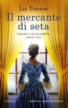 Il mercante di seta eBook by Liz Trenow
