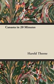 Canasta in 20 Minutes ebook by Harold Thorne
