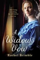 A Widow's Vow - a heart-wrenching, ultimately uplifting saga ebook by Rachel Brimble