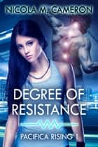 Degree of Resistance ebook by Nicola M. Cameron