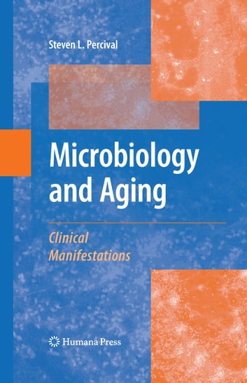 Microbiology and Aging - Clinical Manifestations ebook by