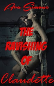 The Ravishing of Claudette ebook by Ava Simone