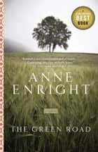 The Green Road ebook by Anne Enright