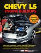 Chevy LS Engine Buildups ebook by Cam Benty