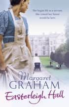 Easterleigh Hall ebook by Margaret Graham