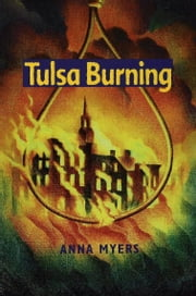 Tulsa Burning ebook by Anna Myers