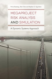 Megaproject Risk Analysis and Simulation - A Dynamic Systems Approach ebook by Prince Boateng, Zhen Chen, Stephen O. Ogunlana