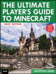 The Ultimate Player's Guide to Minecraft - Xbox Edition - Covers both Xbox 360 and Xbox One Versions ebook by Stephen O'Brien