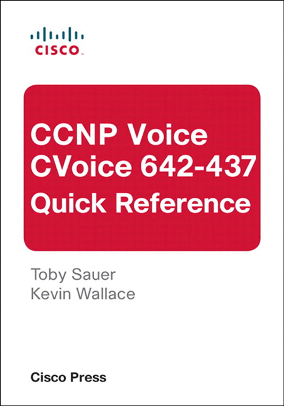 CCNP Voice CVoice 642-437 Quick Reference eBook by Toby Sauer -  9780132375566 | Rakuten Kobo