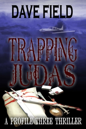 Trapping Judas: A Profile Three Thriller ebook by Dave Field