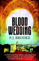 Blood Wedding - A Sub-Inspector Max Romero Mystery Set in Granada ebook by P.J. Brooke