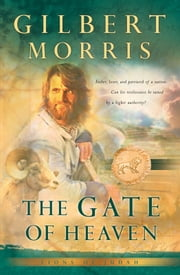 The Gate of Heaven (Lions of Judah Book #3) ebook by Gilbert Morris