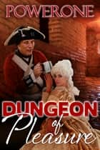 Dungeon of Pleasure ebook by
