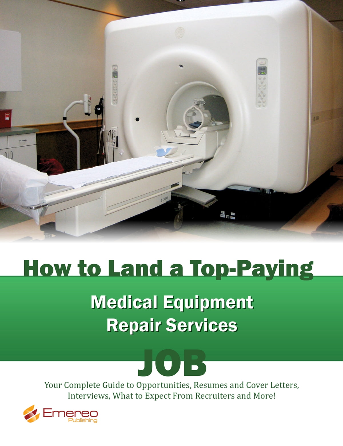 How To Land A Top Paying Medical Equipment Repair Services Job Your