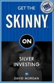 Get the Skinny on Silver Investing