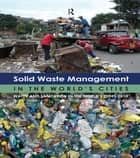 Solid Waste Management in the World's Cities - Water and Sanitation in the World's Cities 2010 ebook by Un-Habitat