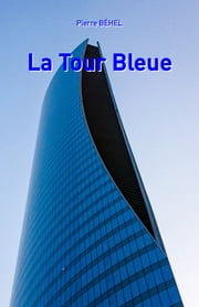 La Tour Bleue ebook by Pierre Béhel