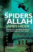The Spiders of Allah ebook by James Hider
