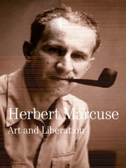 Art and Liberation - Collected Papers of Herbert Marcuse, Volume 4 ebook by Herbert Marcuse,Douglas Kellner