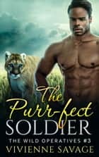 The Purr-fect Soldier ebook by Vivienne Savage