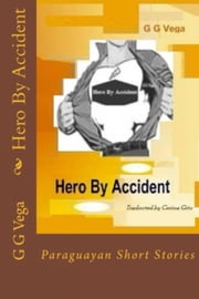 Hero By Accident ebook by Guido Galeano Vega