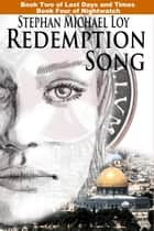 Redemption Song ebook by Stephan Michael Loy