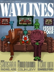 Waylines Magazine - Issue 4 ebook by Rachael Acks,Jake Kerr
