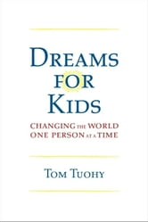 Dreams for Kids ebook by Tom Tuohy